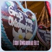 Light Gingerbread Hits de Doris Day, The Ventures, Mario Lanza, The Children of Christmas, Traditional, Percy Faith