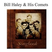 The Billy Haley & the Comets Songbook by Bill Haley & the Comets