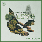 Taste Your Love von Pretty Pink