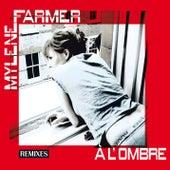 À l'ombre (Remixes 1) de Mylène Farmer