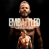 Embattled (Original Motion Picture Soundtrack) by Michael Brook