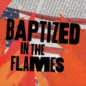Baptized in the Flames de Mad Anthony
