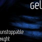 Unstoppable Night de Gel