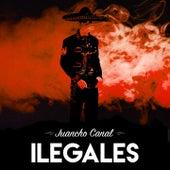 Juancho Canal de Ilegales