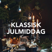 Klassisk julmiddag von Various Artists