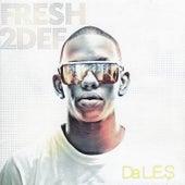 Fresh2def by Da LES
