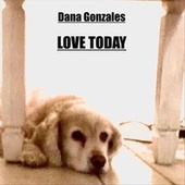 Love Today van Dana Gonzales