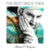The Best Since Then de James