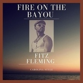 Fire on the Bayou (Carolina Style) by Fitz Fleming