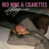 Red Wine & Cigarettes by Abbey