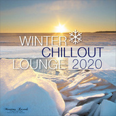 Winter Chillout Lounge 2020 - Smooth Lounge Sounds for the Cold Season von Various Artists