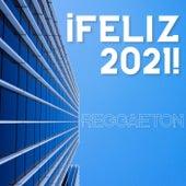 ¡Feliz 2021! Reggaeton von Various Artists