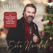 Esta Navidad (feat. Joy, Manuel Medrano, Vanesa Martin, Giulia Be, Natalia Oreiro & Raquel Sofía) by Mijares