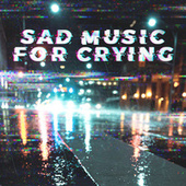 Sad Music For Crying fra Various Artists