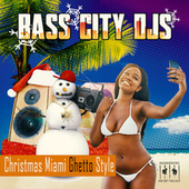 Christmas Miami Ghetto Style by Bass City DJs