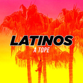 Latinos a tope by Various Artists