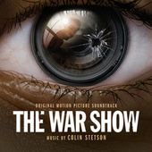 The War Show (Original Motion Picture Soundtrack) by Colin Stetson