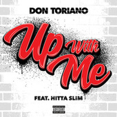Up With Me (feat. Hitta Slim) de Don Toriano