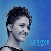 Own Way von TriXstar