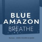 Breathe von Blue Amazon