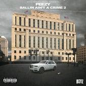 Ballin Ain't A Crime 2 von Peezy