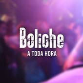 Boliche a toda hora by Various Artists