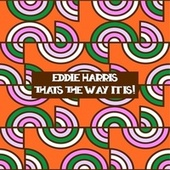 That's The Way It Is! von Eddie Harris