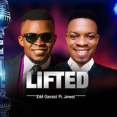 Lifted by Dm Gerald