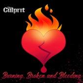 Burning, Broken & Bleeding by Culprit