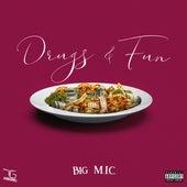 Drugs & Fun by Big Mic
