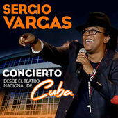 Concierto Desde el Teatro Nacional de Cuba (En Concierto) de Sergio Vargas
