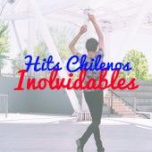 Hits Chilenos Inolvidables de Various Artists