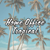 Home Office Tropical von Various Artists