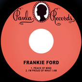 Peace of Mind / I'm Proud of What I Am de Frankie Ford