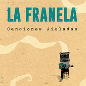 Canciones Aisladas de La Franela