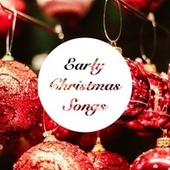 Early Christmas Songs by Christmas Songs