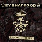 Built Beneath the Lies by Eyehategod