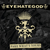 Fake What's Yours by Eyehategod