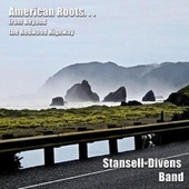 American Roots . . . from Beyond the Redwood Highway von Stansell - Divens Band