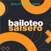 Bailoteo salsero von Various Artists