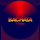 Bachata y Salsa by Various Artists