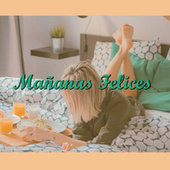 Mañanas Felices von Various Artists