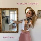 When Love Takes Over von Raquel Violin
