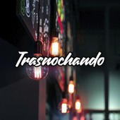 Trasnochando von Various Artists