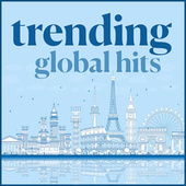 Trending Global Hits by Various Artists