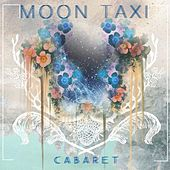 Cabaret by Moon Taxi