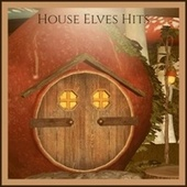 House Elves Hits de Anne Shelton, Mormon Tabernacle Choir, The Ventures, Eureka Brass Band, Denny Chew, Robin Sisters, Percy Faith