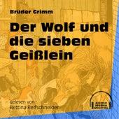 Der Wolf und die sieben Geißlein (Ungekürzt) by Brüder Grimm