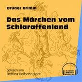 Das Märchen vom Schlaraffenland (Ungekürzt) by Brüder Grimm