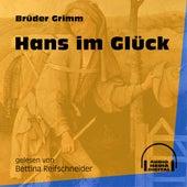 Hans im Glück (Ungekürzt) by Brüder Grimm